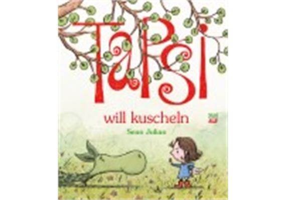 Tapsi will kuscheln - Bilderbuch